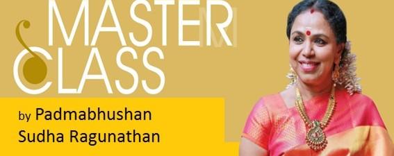 Master Class by Padmabhushan Sudha Ragunathan